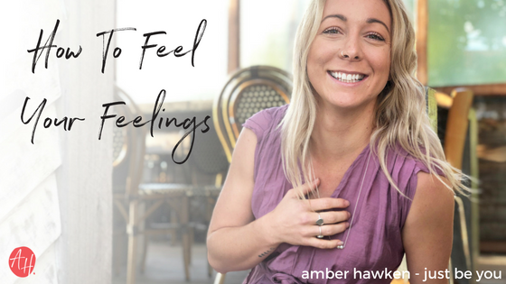 how to feel your feelings